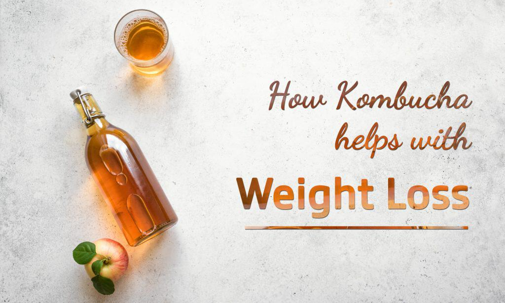 How Kombucha Can Help You with Weight Loss
