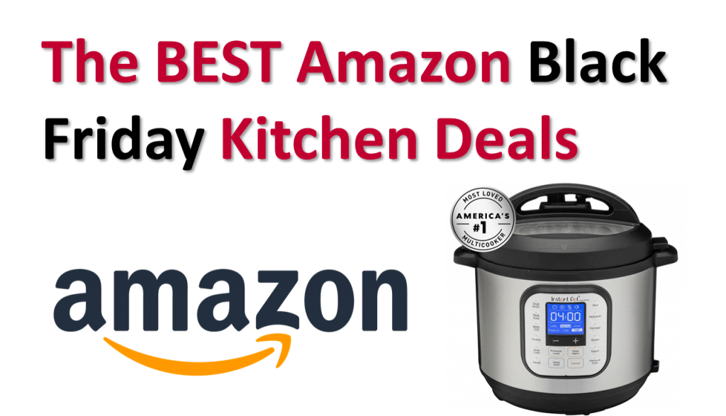 The Best Amazon Black Friday Kitchen Sales